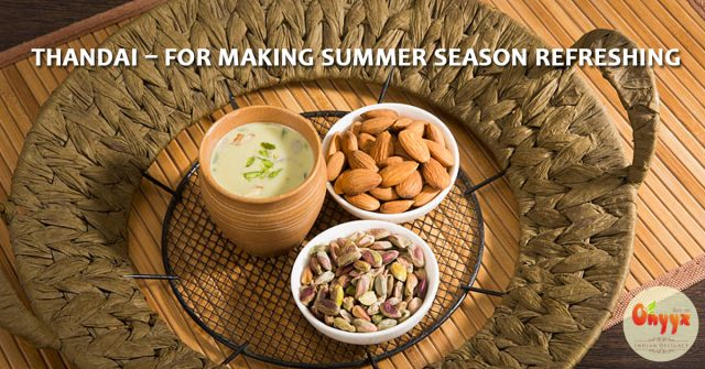 Thandai – For Making Summer Season Refreshing